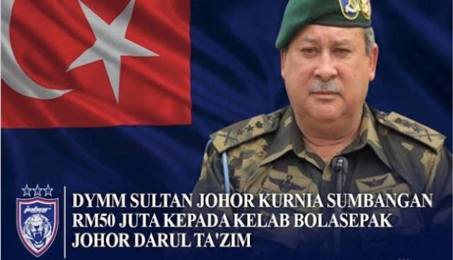 Sultan Johor Berkenan Sumbang RM50 juta pada JDT