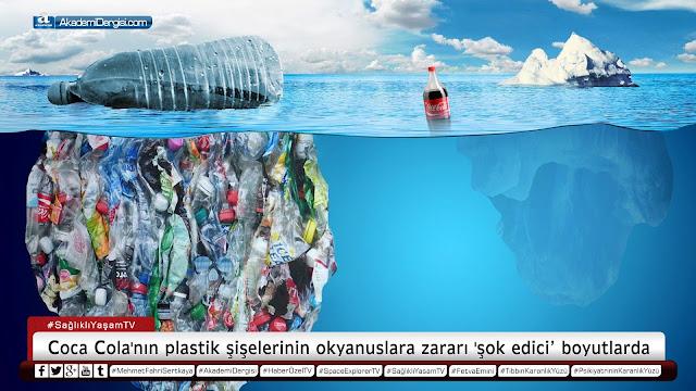 Coca Cola'nın plastik şişelerinin okyanuslara zararı 'şok edici' boyutlarda | SağlıklıYaşam.TV