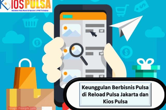 Keunggulan Berbisnis Pulsa di Reload Pulsa Jakarta dan Kios Pulsa