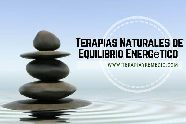 Las terapias naturales de equilibrio energético ayudan a que este nivel más sutil de funcionamiento orgánico