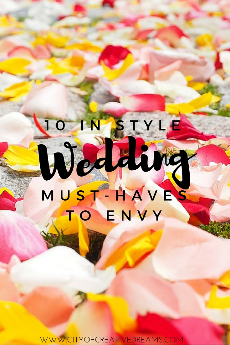 10 In Style Wedding Must-Haves to Envy | City of Creative Dreams