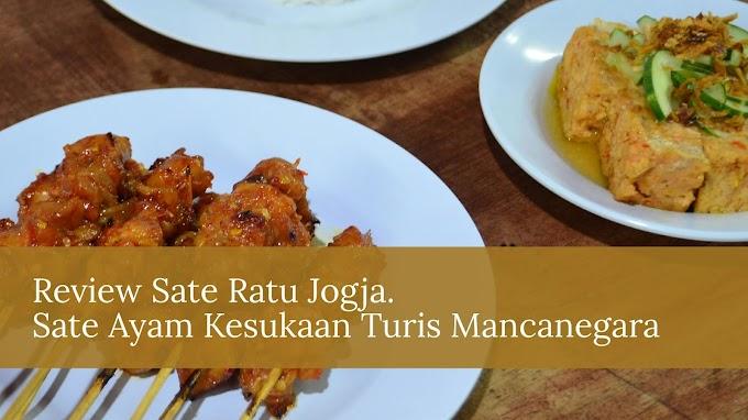 Review Sate Ratu Jogja, Sate Ayam Favorit Turis Mancanegara