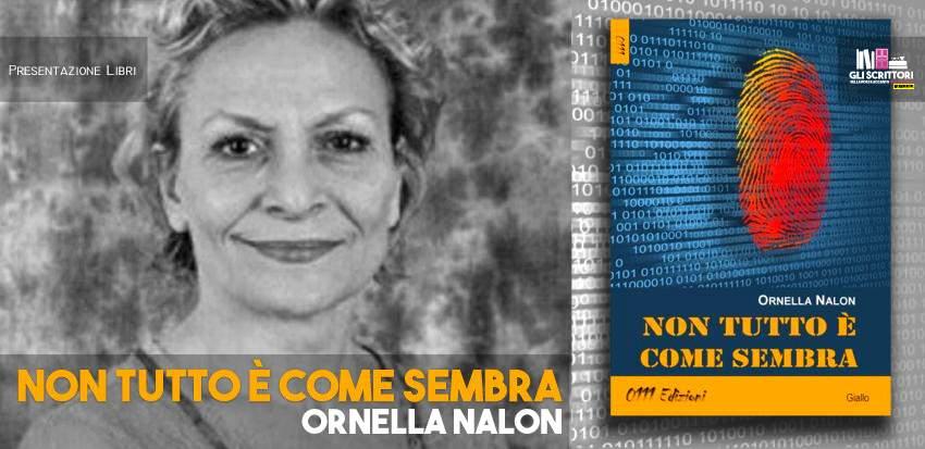 Ornella Nalon presenta: Non tutto è come sembra - Intervista