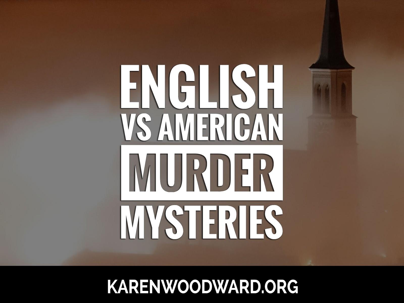 Karen Woodward: English vs American Murder Mysteries