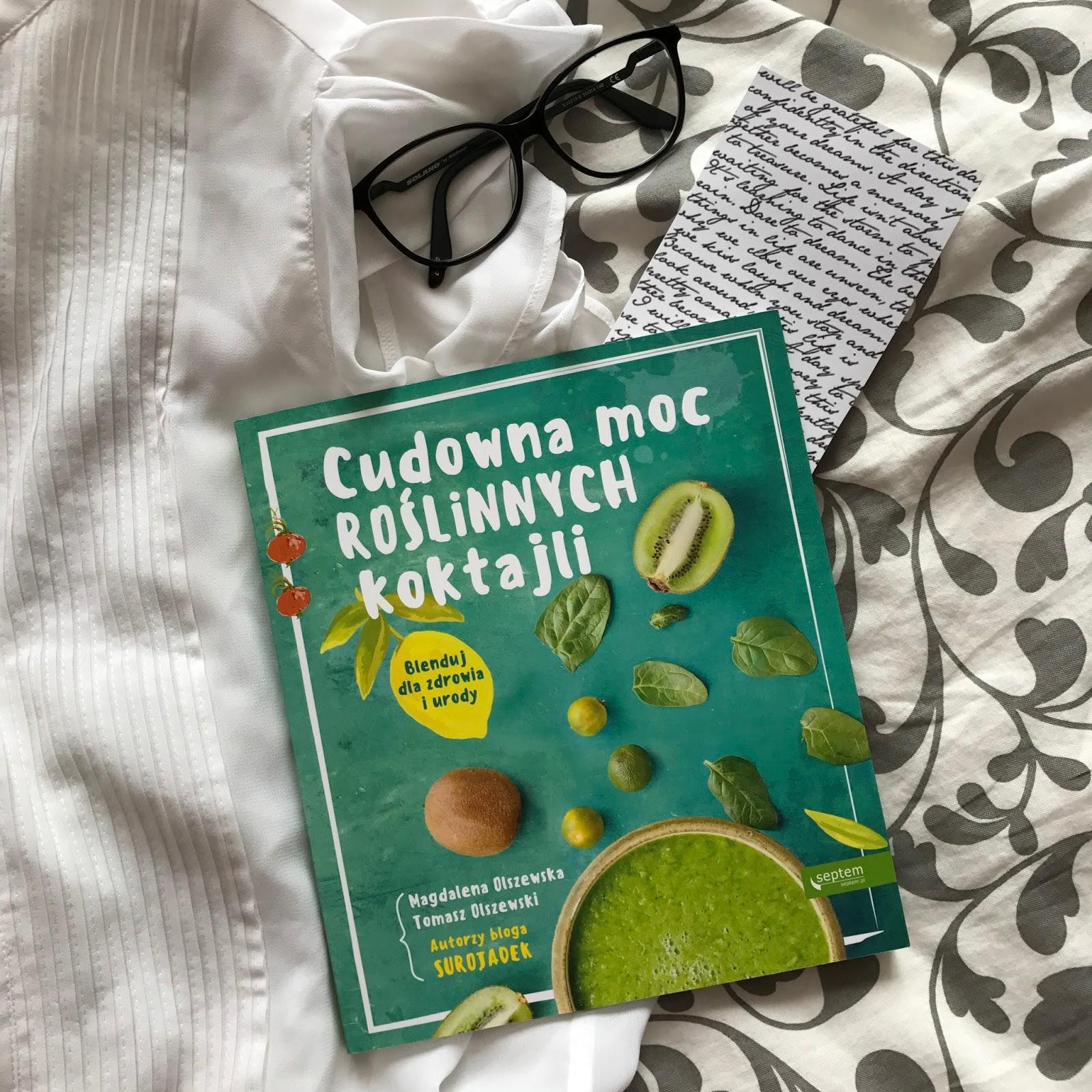 Magdalena Olszewska, Tomasz Olszewski, Cudowna moc roślinnych koktajli