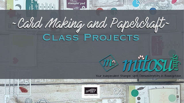 Mitosu Crafts Card Making Papercraft Stampin Up Class Projects Ideas Basingstoke Hampshire UK #createwithmitosu