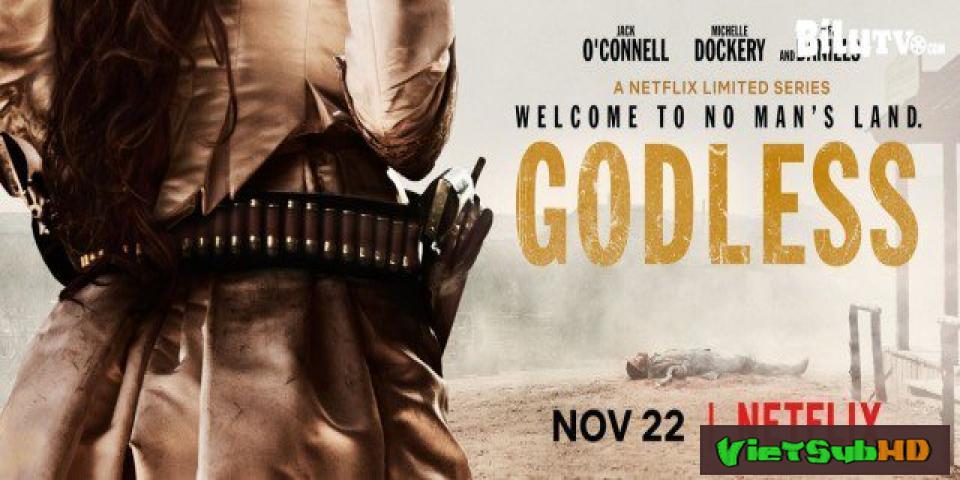 Phim Viễn Tây Đẫm Máu Tập 7/7 VietSub HD   Godless 2017