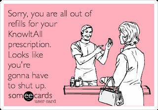 some ecards: know it all prescription