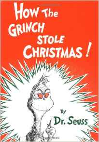 https://www.amazon.com/Grinch-Stole-Christmas-Classic-Seuss/dp/0394800796/ref=sr_1_1?s=books&ie=UTF8&qid=1467752991&sr=1-1&keywords=how+the+grinch+stole+christmas