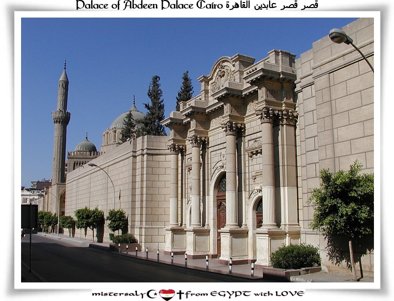 From Egypt With Love Abdeen Palace Historic Cairo