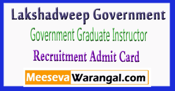 Lakshadweep Government Graduate Instructor Recruitment Admit Card 2017