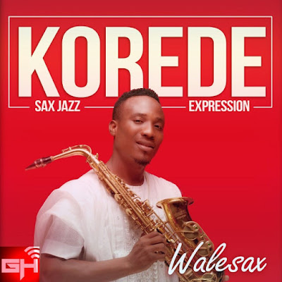 Music: Korede [Sax Expression] – Walesax