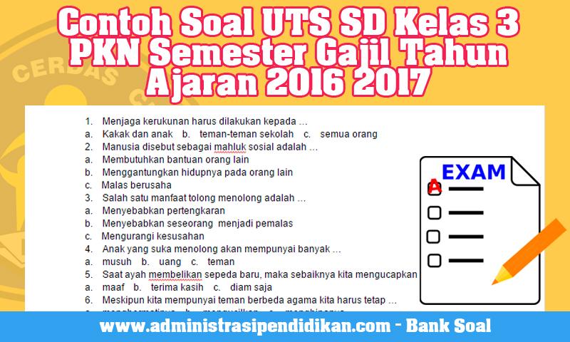 Contoh Soal UTS SD Kelas 3 PKN Semester Gajil Tahun Ajaran 2016 2017