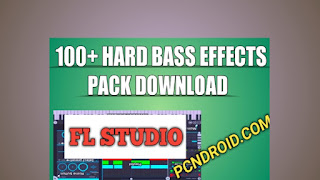 hard bass effect pack - fl studio
