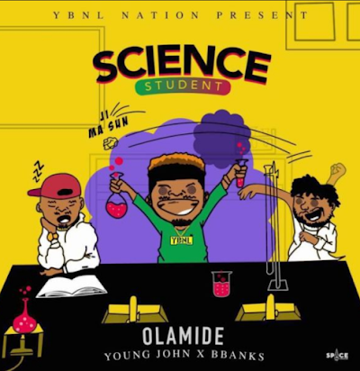 [Music]  Science Student by OLAMIDE