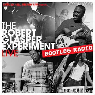 "The Robert Glasper Experiment LIVE ""Bootleg Radio"""
