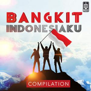 Download Album Compilation Bangkit Indonesiaku