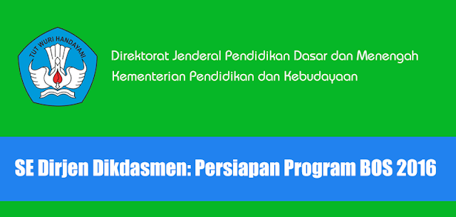 SE Dirjen Dikdasmen - Persiapan Program BOS 2016