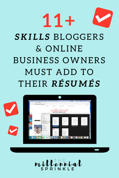 11+ Essential Skills Bloggers & Online Business Owners MUST Add to Their Résumés