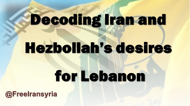 Decoding Iran and Hezbollah's desires for Lebanon