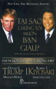 Tại Sao Chúng Tôi Muốn Bạn Giàu - Donal Trump, Robert T. Kiyosaki