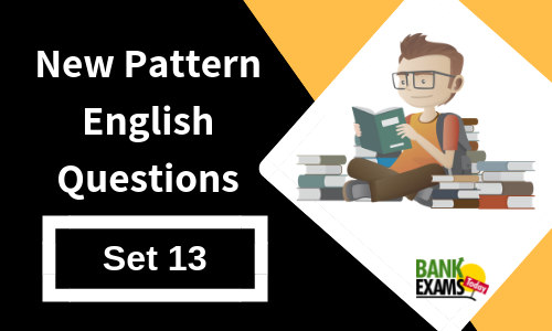 New Pattern English Questions - Set 13