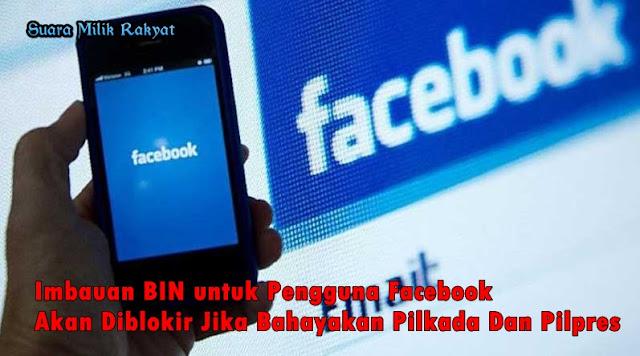 Imbauan BIN untuk Pengguna Facebook Akan Diblokir Jika Bahayakan Pilkada Dan Pilpres