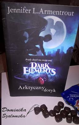 """#138 Recenzja książki """"Darks Elements. Arktyczny dotyk. Tom 2. Jennifer L. Armentrout"""