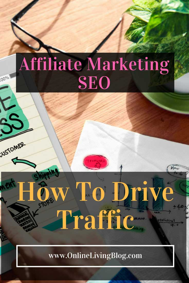 Affiliate Marketing SEO: How To Drive Traffic With Search Engine Marketing