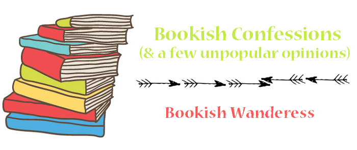 bookish confessions and a few unpopular opinions