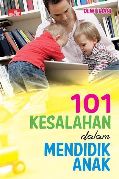 101 Kesalahan dalam Mendidik Anak (Ebook Pendidikan) - Majalah Guru