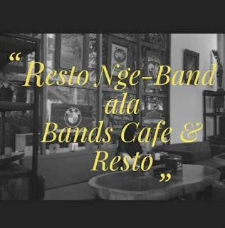 Resto Nge-Band ala Bands Cafe and Resto
