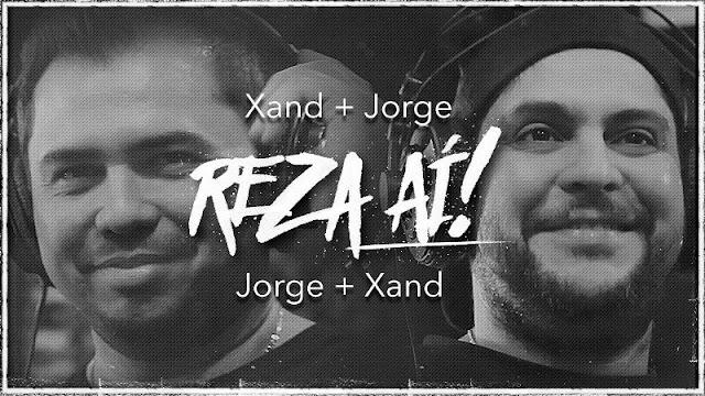 Jorge e Xand Avião - Reza aí