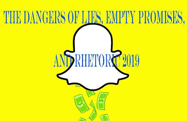 The Dangers Of Lies, Empty Promises, And Rhetoric 2019