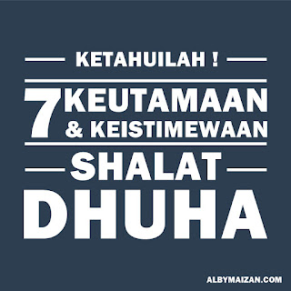 keutamaan dan keistimewaan mengerjakan sholat sunnah dhuha, serta manfaatnya menambah rezeki dan mendapat pahala umrah dan haji
