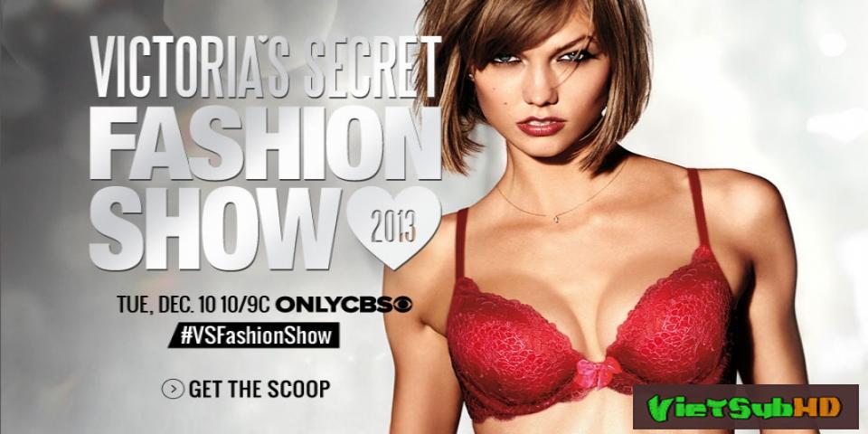 Phim Thời Trang Nội Y 2013 VietSub HD | Victoria's Secret Fashion Show 2013 2013