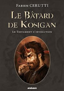 Couverture - Le Testament d'involution - Le bâtard de Kosigan, tome 4 - de Fabien Cerutti