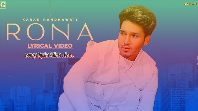 Rona Lyrics In Hindi & English – Karan Randhawa Latest Punjabi Song Lyrics 2020