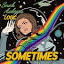 Snoh Aalegra - Sometimes (Feat. Logic)