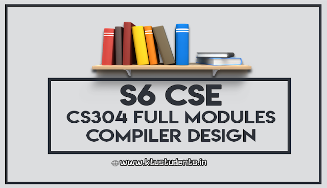 ktu cs304 notes full compiler design