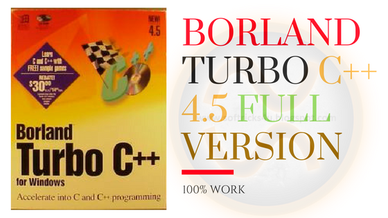 BORLAND TURBO C++ 4.5 LATEST VERSION FREE DOWNLOAD (32BIT - 64BIT) Revised Version