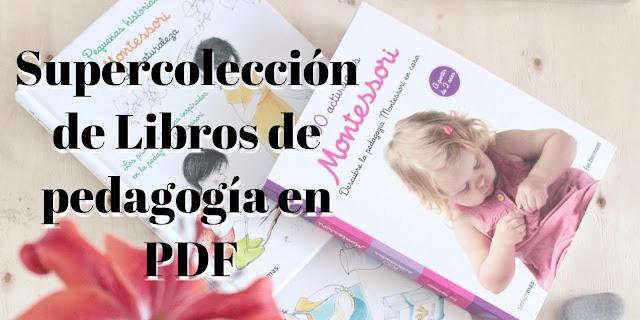 Supercolección de libros de pedagogía en PDF, tiempo de leer