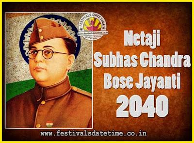 2040 Netaji Subhas Chandra Bose Jayanti Date, 2040 Subhas Chandra Bose Jayanti Calendar