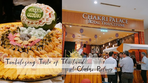 Tantalizing Taste of Thailand Ramadhan Buffet Spread @ Chakri Palace Royal Thai Cuisine