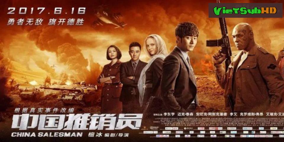Phim Chiến Dịch Đen VietSub HD | China Salesman 2017