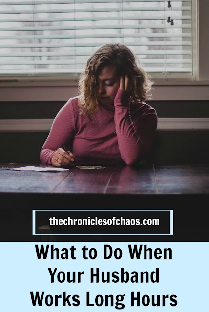 Tips For When Your Husband Works Long Hours | Marriage | thechroniclesofchaos.com
