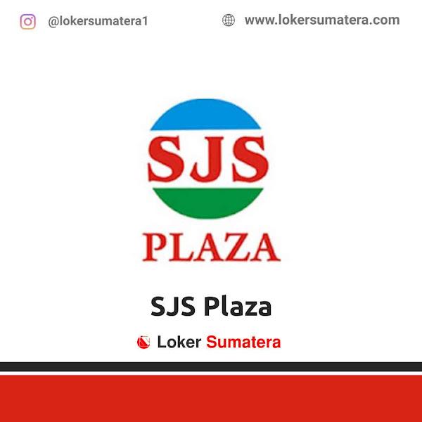 Lowongan Kerja Padang, SJS Plaza Juli 2021