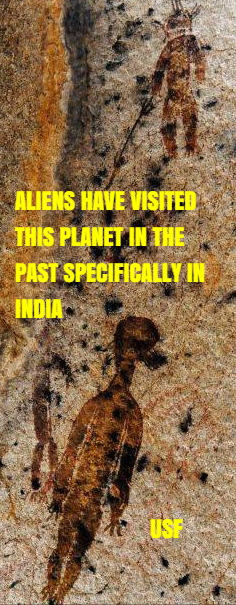 Aliens revealed themselves to ancient Indian people I do believe that.