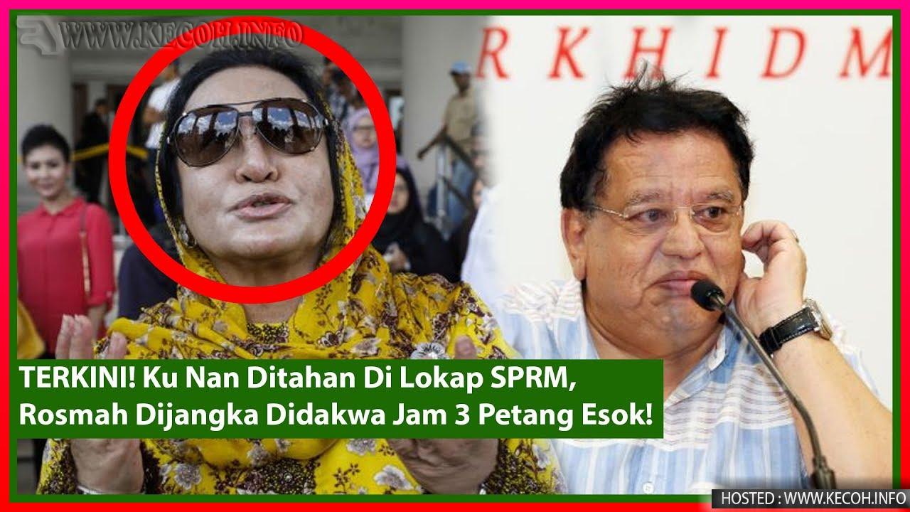 Ku Nan Ditahan Di Lokap SPRM, Rosmah Dijangka Didakwa Jam 3 Petang Esok!