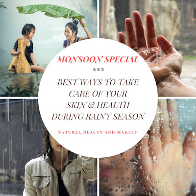 Best Ways To Take Care Of Your Skin & Health During Rainy Season (MONSOON SPECIAL)